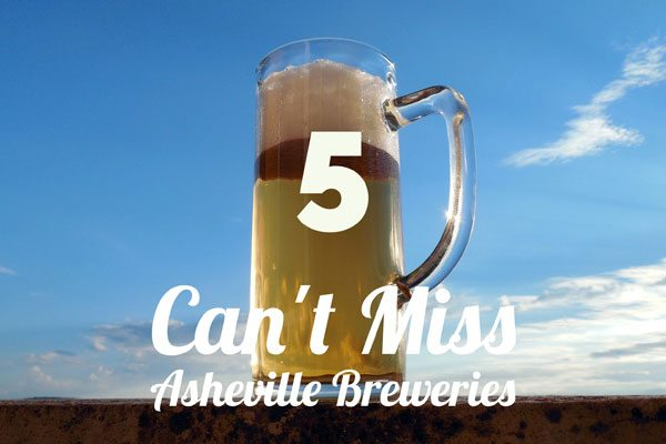 5 Can't Miss Asheville Breweries