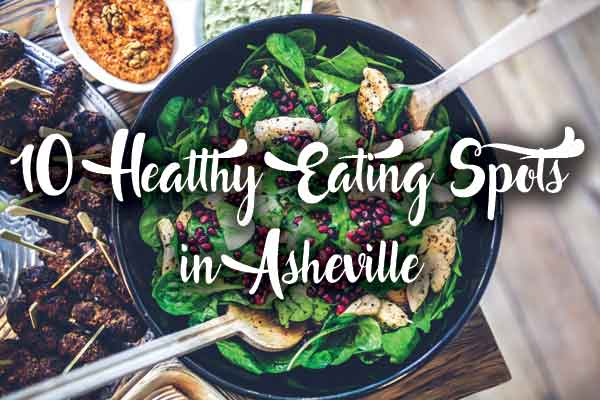 10 Healthy Eating Spots in Asheville